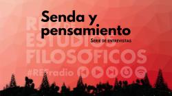 Senda y Pensamiento: Serie de entrevistas